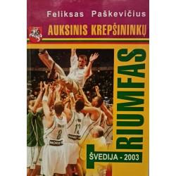 Auksinis krepšininkų triumfas